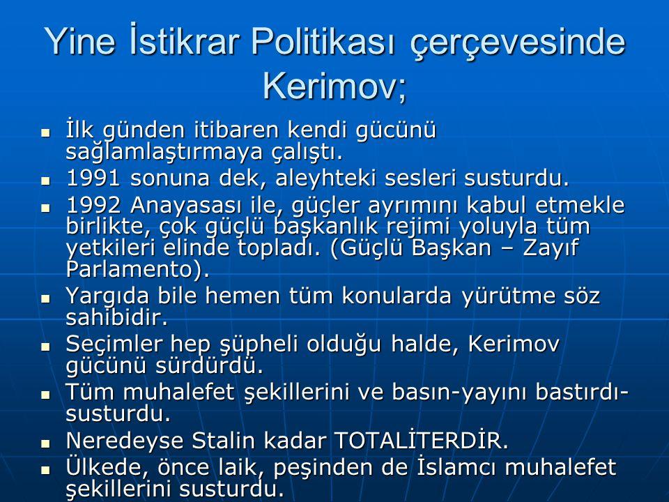Yine İstikrar Politikası çerçevesinde Kerimov;