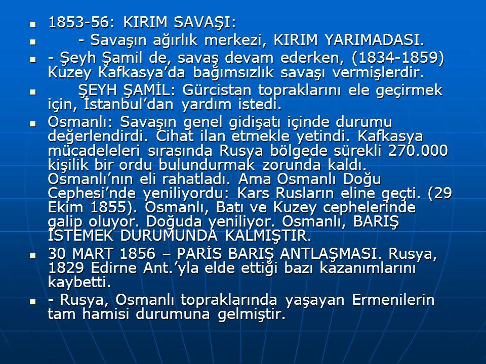 1853-56: KIRIM SAVAŞI: - Savaşın ağırlık merkezi, KIRIM YARIMADASI.