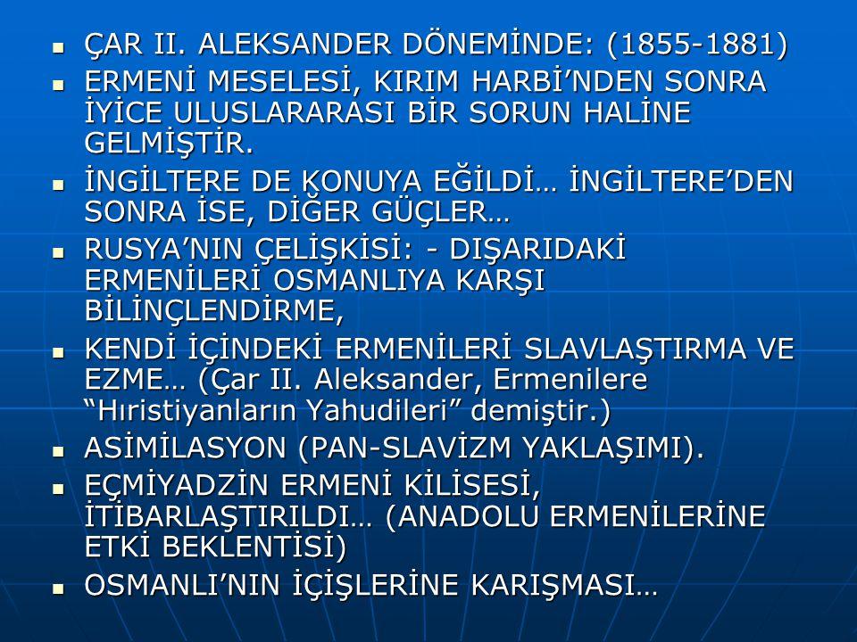 ÇAR II. ALEKSANDER DÖNEMİNDE: (1855-1881)