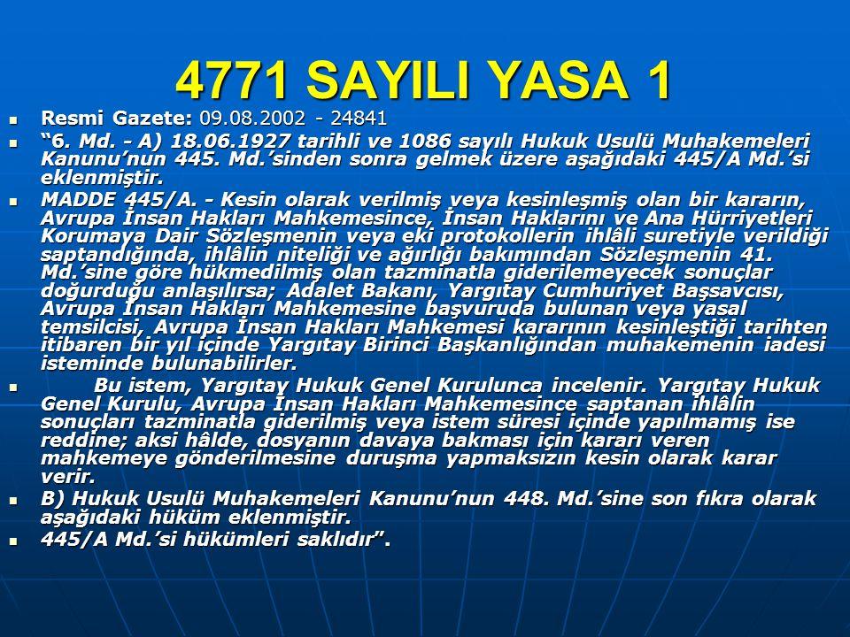 4771 SAYILI YASA 1 Resmi Gazete: 09.08.2002 - 24841