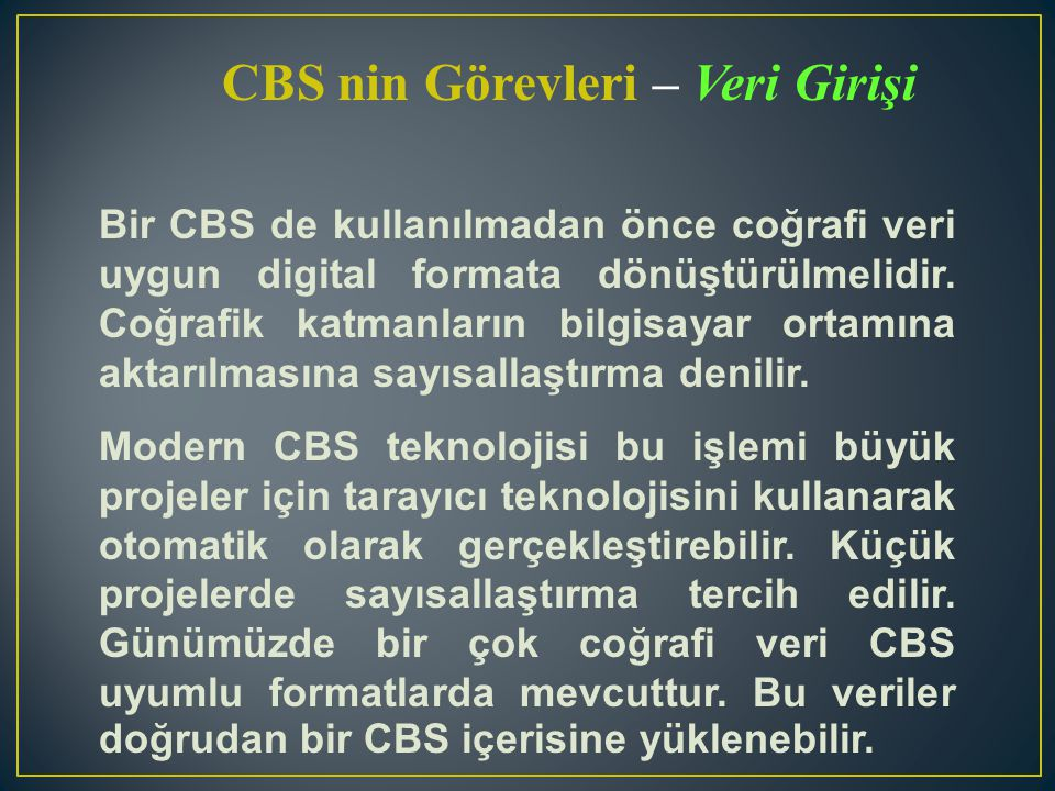 CBS nin Görevleri – Veri Girişi