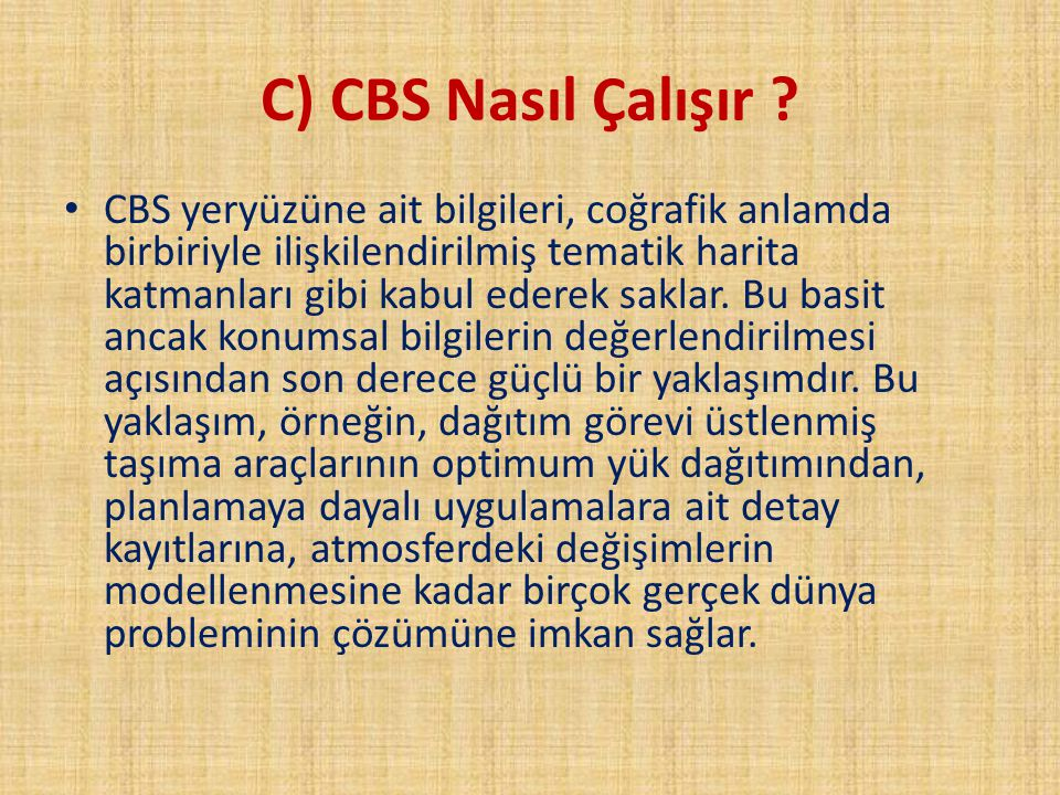 C) CBS Nasıl Çalışır