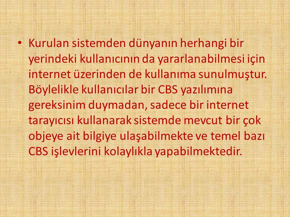 Kurulan sistemden dünyanın herhangi bir yerindeki kullanıcının da yararlanabilmesi için internet üzerinden de kullanıma sunulmuştur.