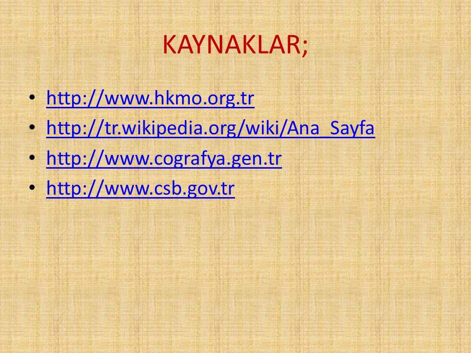 KAYNAKLAR; http://www.hkmo.org.tr