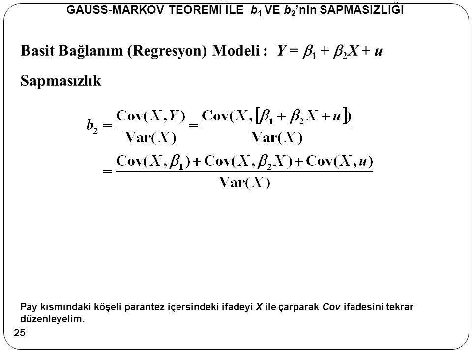GAUSS-MARKOV TEOREMİ İLE b1 VE b2'nin SAPMASIZLIĞI