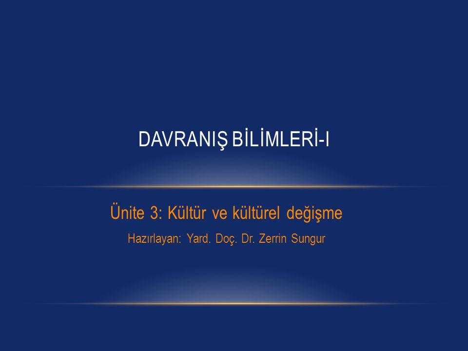 DAVRANIŞ BİLİMLERİ-I Ünite 3: Kültür ve kültürel değişme