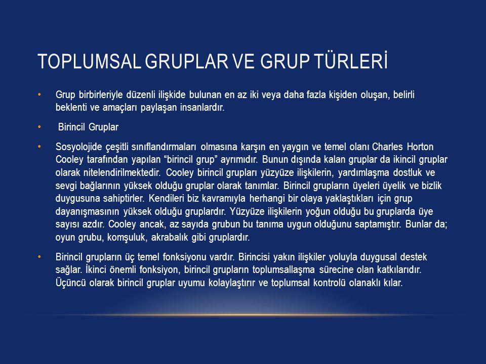 TOPLUMSAL GRUPLAR VE GRUP TÜRLERİ