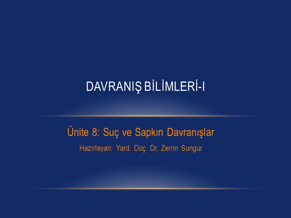 DAVRANIŞ BİLİMLERİ-I Ünite 8: Suç ve Sapkın Davranışlar