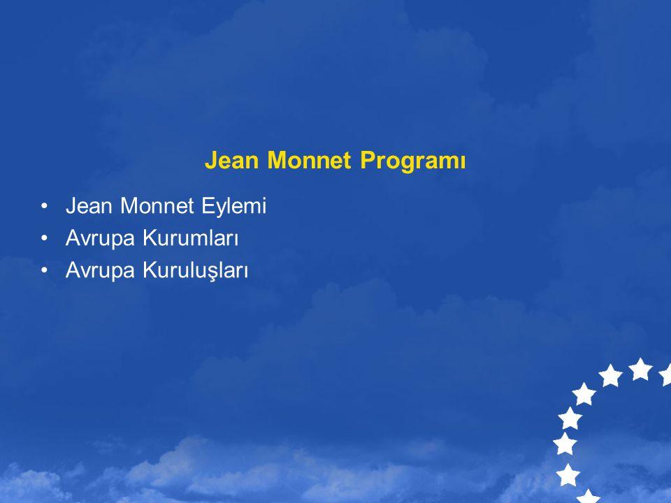 Jean Monnet Programı Jean Monnet Eylemi Avrupa Kurumları