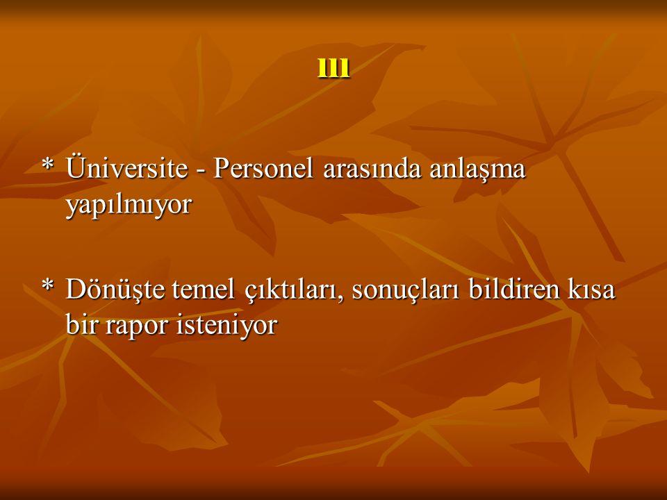 ııı * Üniversite - Personel arasında anlaşma yapılmıyor