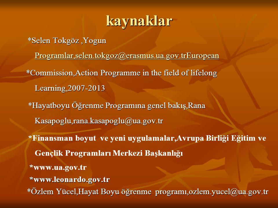 kaynaklar *Selen Tokgöz ,Yogun Programlar,selen.tokgoz@erasmus.ua.gov.trEuropean.