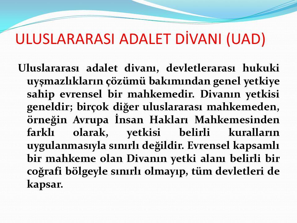 ULUSLARARASI ADALET DİVANI (UAD)