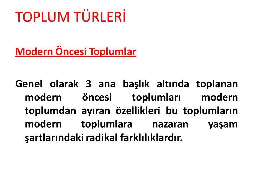 TOPLUM TÜRLERİ Modern Öncesi Toplumlar