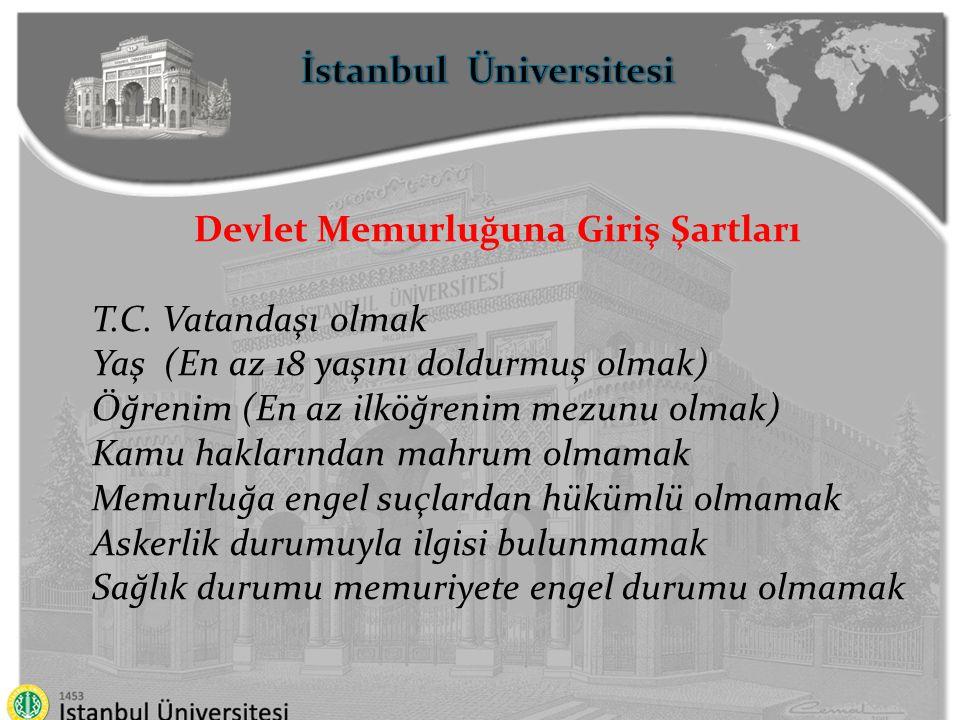 İstanbul Üniversitesi Devlet Memurluğuna Giriş Şartları