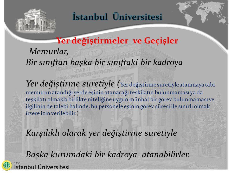 İstanbul Üniversitesi Yer değiştirmeler ve Geçişler
