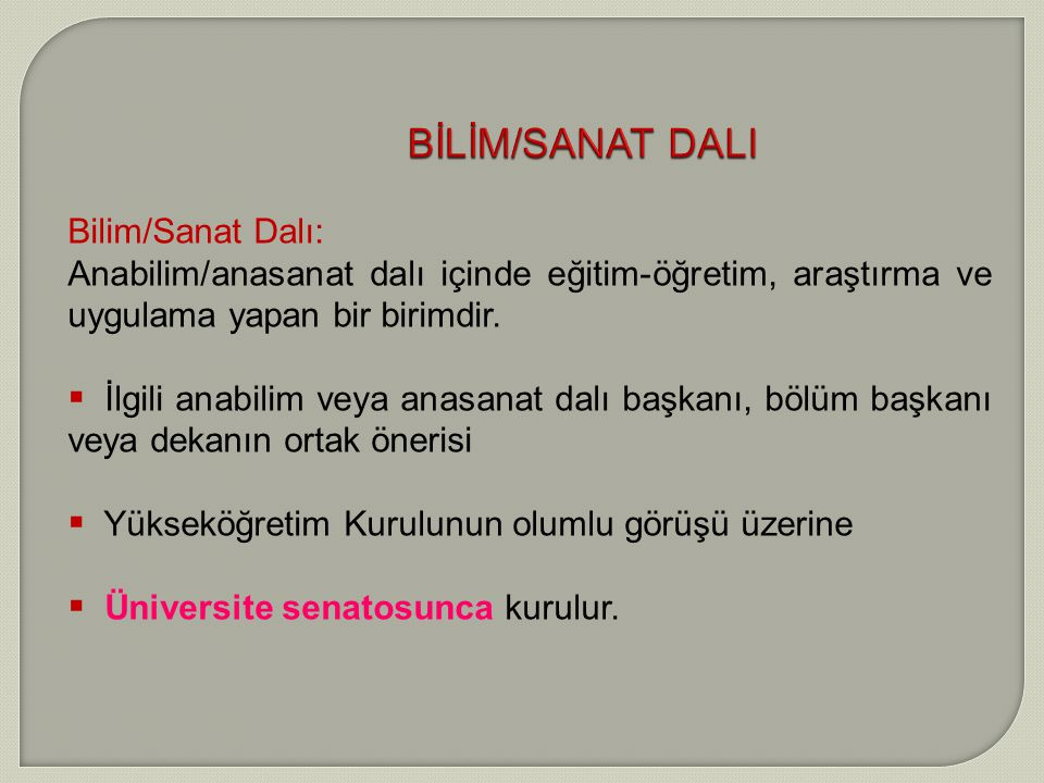 BİLİM/SANAT DALI Bilim/Sanat Dalı: