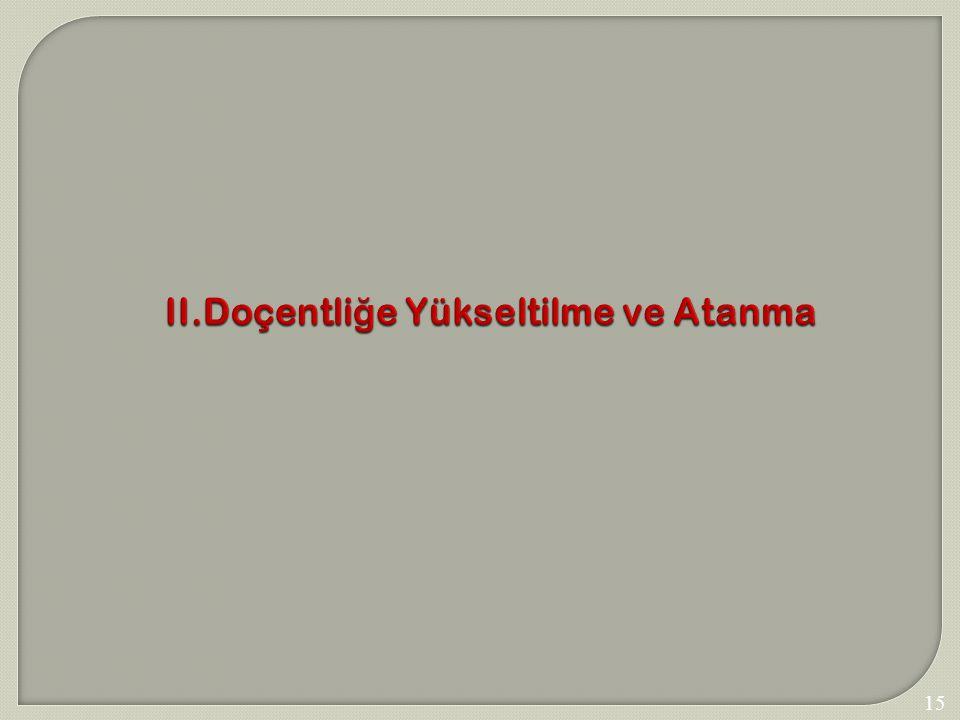 II.Doçentliğe Yükseltilme ve Atanma