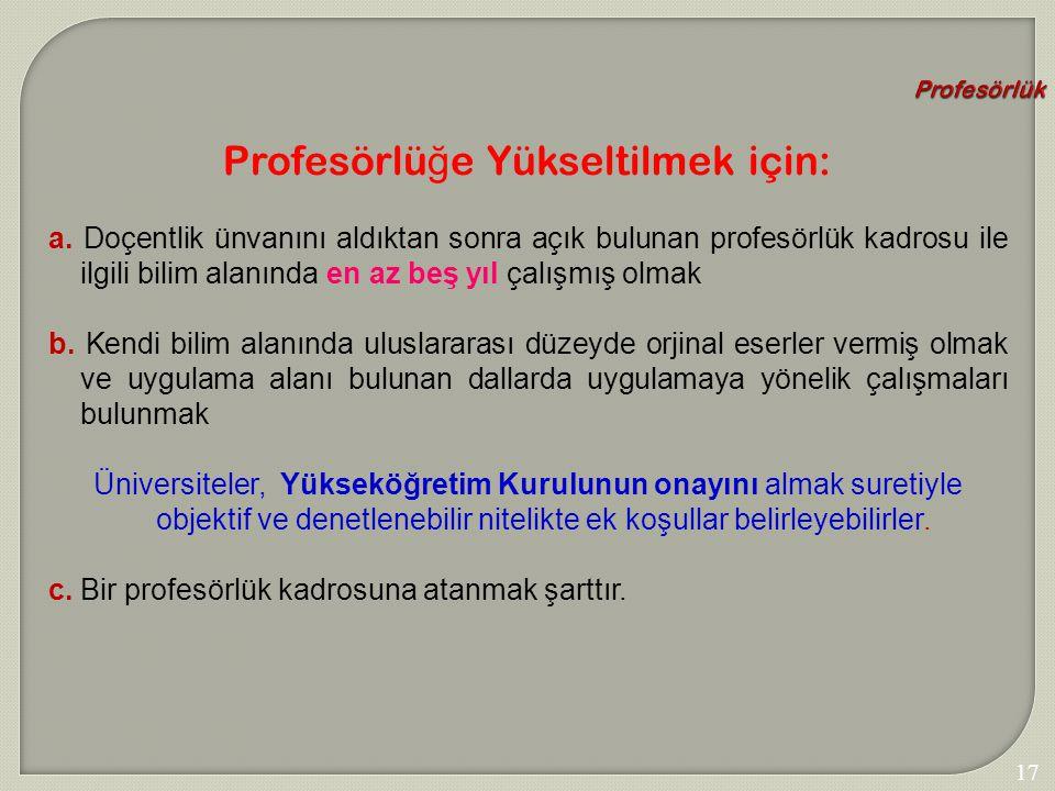 Profesörlüğe Yükseltilmek için:
