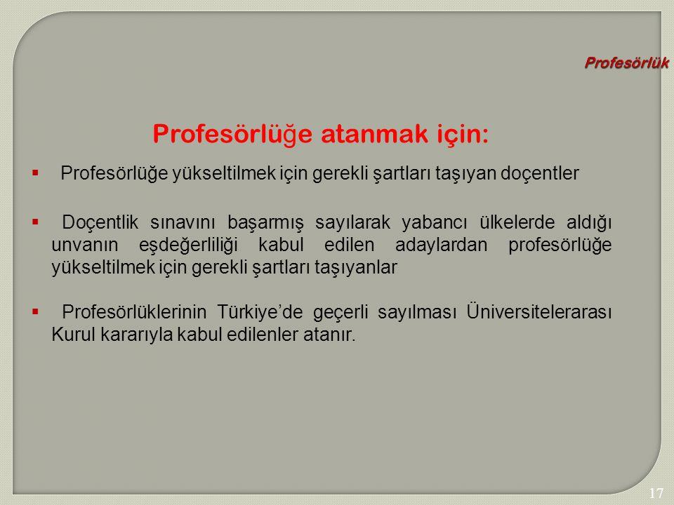Profesörlüğe atanmak için: