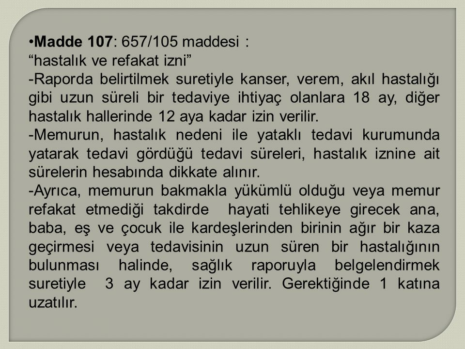 Madde 107: 657/105 maddesi : hastalık ve refakat izni
