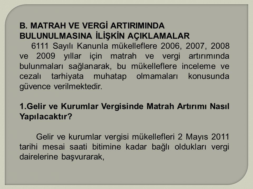 B. MATRAH VE VERGİ ARTIRIMINDA BULUNULMASINA İLİŞKİN AÇIKLAMALAR