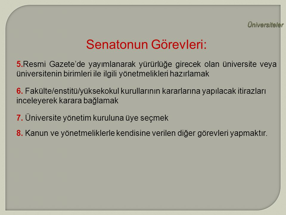 Üniversiteler Senatonun Görevleri: