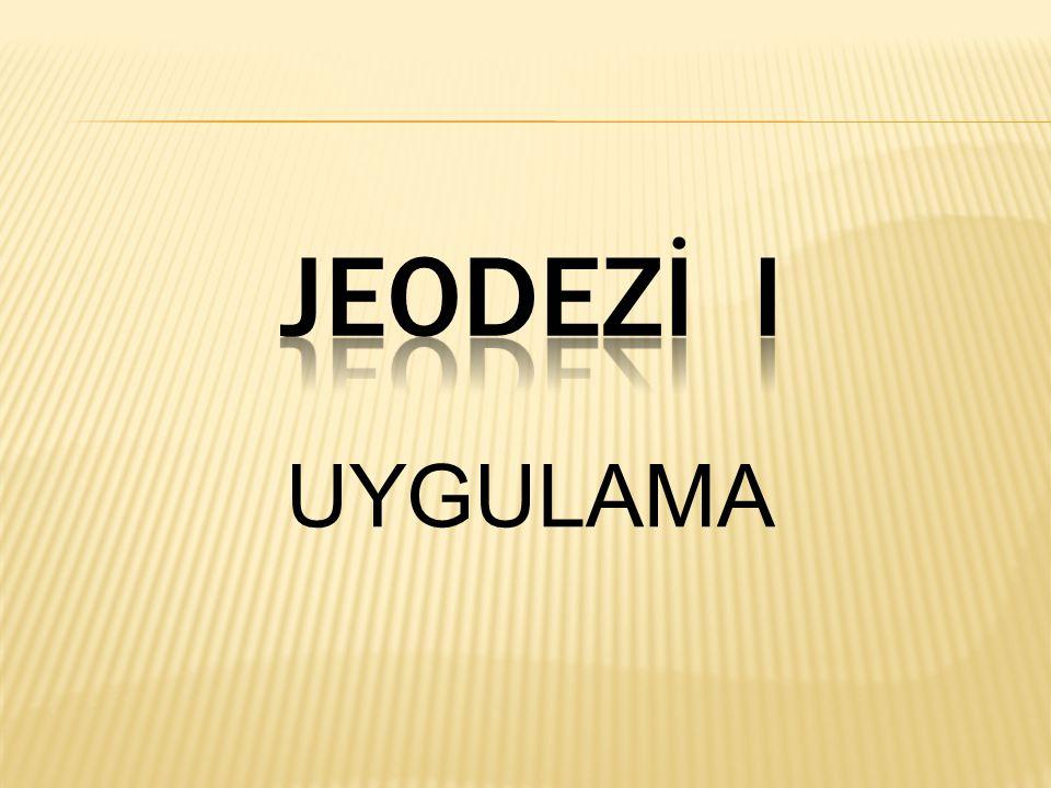 JEODEZİ I UYGULAMA
