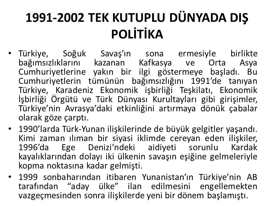 1991-2002 TEK KUTUPLU DÜNYADA DIŞ POLİTİKA
