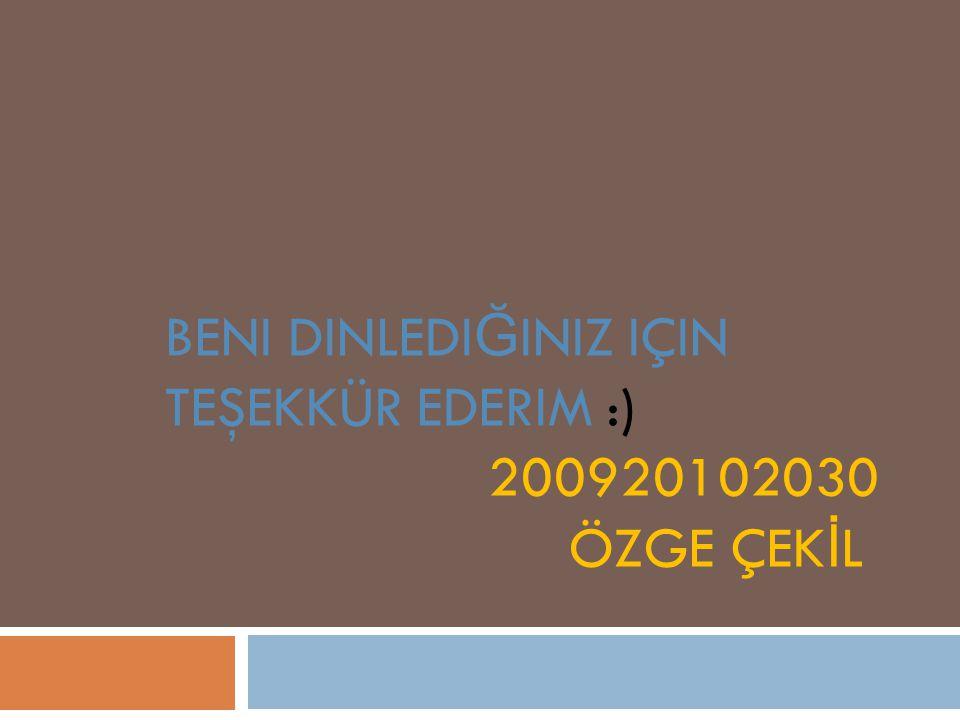 Beni dinlediğiniz için teşekkür ederim :) 200920102030 özge çekİL