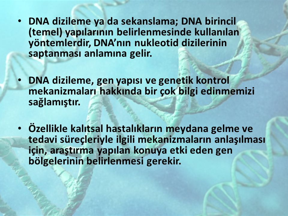 DNA dizileme ya da sekanslama; DNA birincil (temel) yapılarının belirlenmesinde kullanılan yöntemlerdir, DNA'nın nukleotid dizilerinin saptanması anlamına gelir.