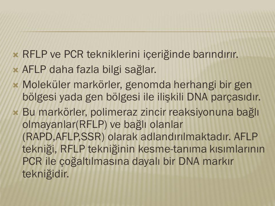 RFLP ve PCR tekniklerini içeriğinde barındırır.