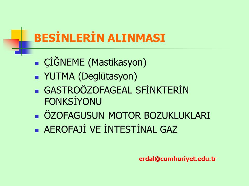BESİNLERİN ALINMASI ÇİĞNEME (Mastikasyon) YUTMA (Deglütasyon)