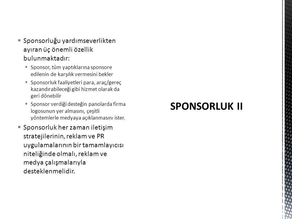 Sponsorluğu yardımseverlikten ayıran üç önemli özellik bulunmaktadır: