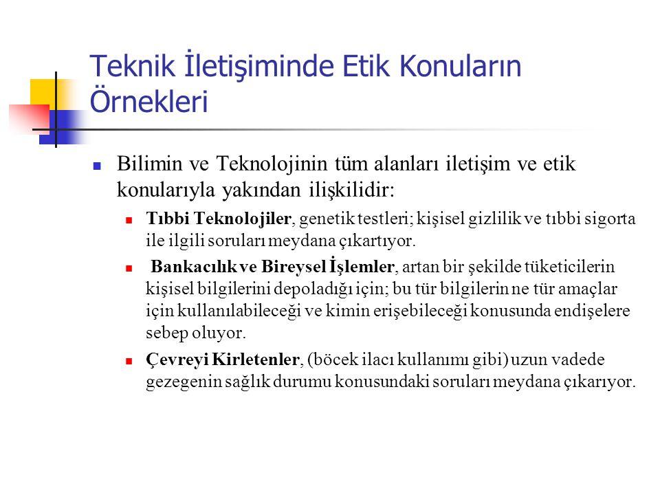 Teknik İletişiminde Etik Konuların Örnekleri