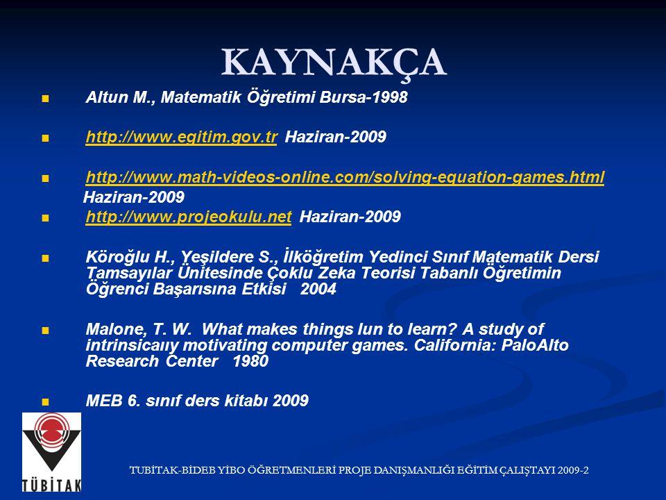 KAYNAKÇA Altun M., Matematik Öğretimi Bursa-1998