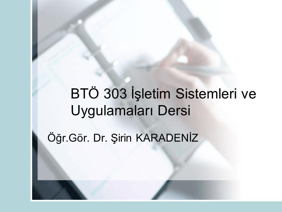 BTÖ 303 İşletim Sistemleri ve Uygulamaları Dersi