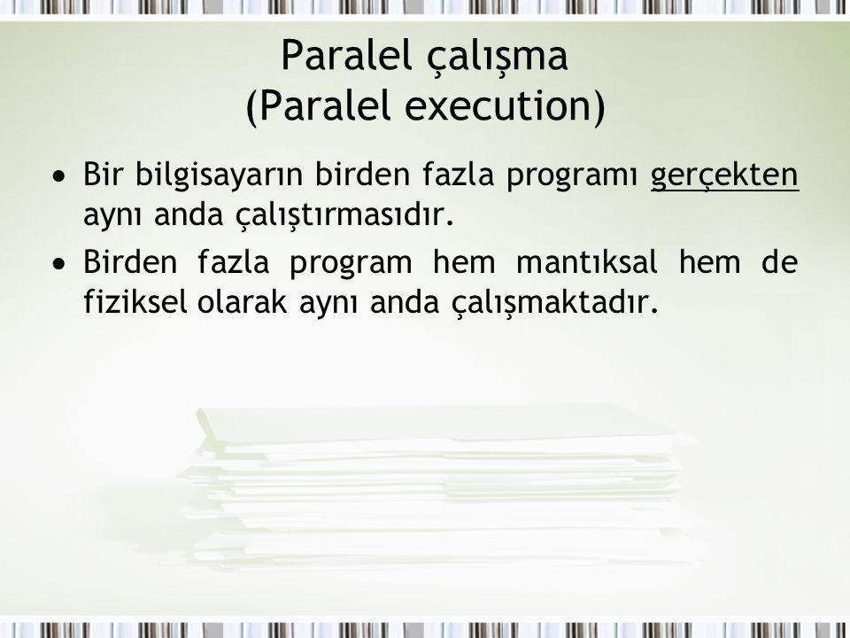 Paralel çalışma (Paralel execution)