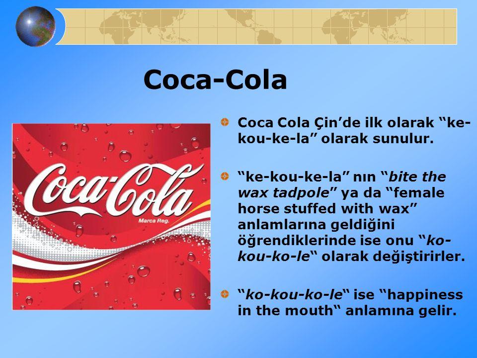 Coca-Cola Coca Cola Çin'de ilk olarak ke-kou-ke-la olarak sunulur.
