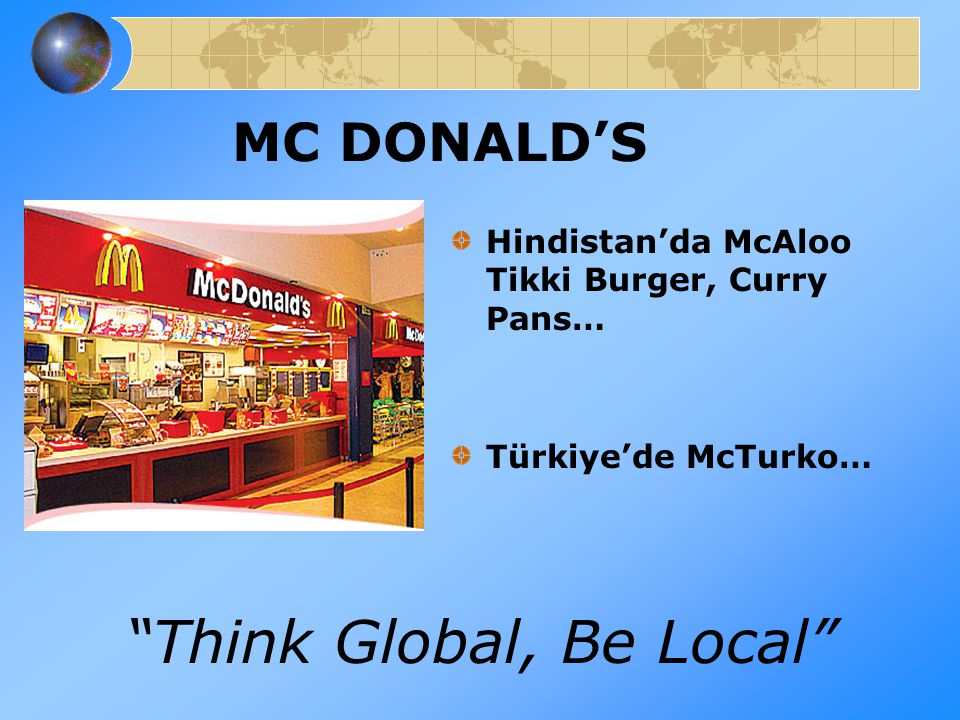Think Global, Be Local