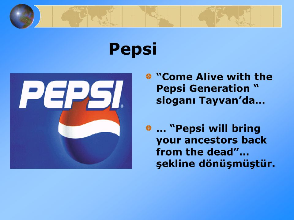 Pepsi Come Alive with the Pepsi Generation sloganı Tayvan'da…