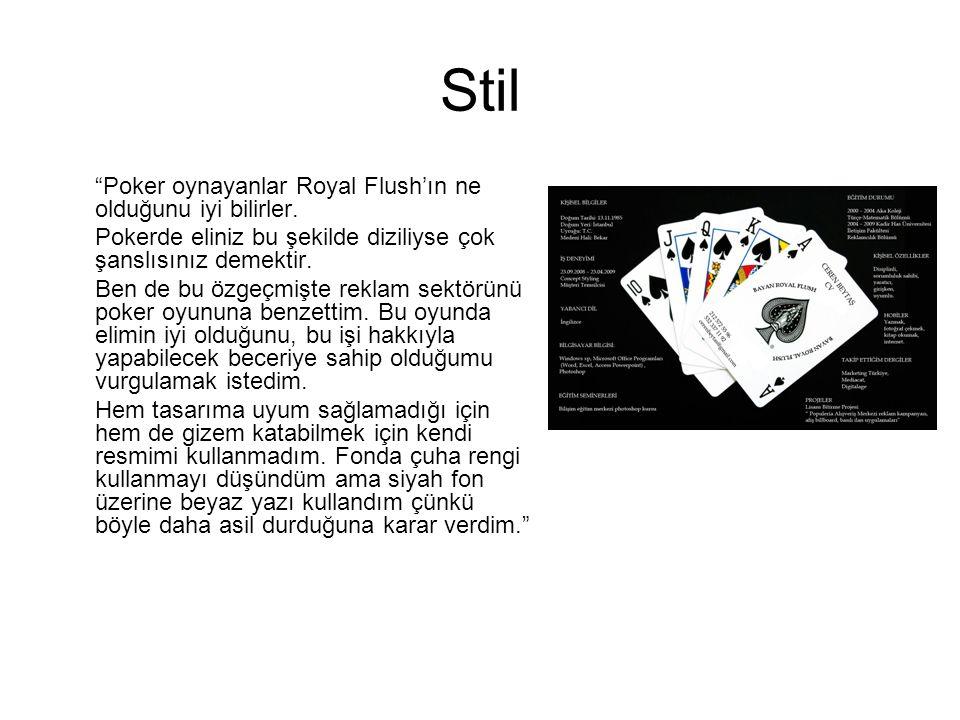 Stil Poker oynayanlar Royal Flush'ın ne olduğunu iyi bilirler.