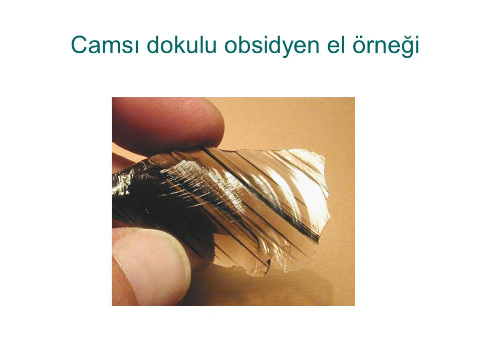 Camsı dokulu obsidyen el örneği