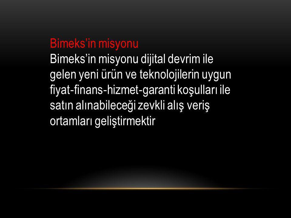 Bimeks'in misyonu Bimeks'in misyonu dijital devrim ile gelen yeni ürün ve teknolojilerin uygun.