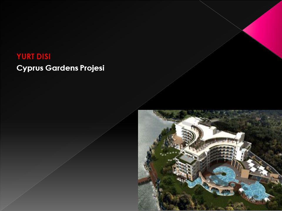 YURT DISI Cyprus Gardens Projesi
