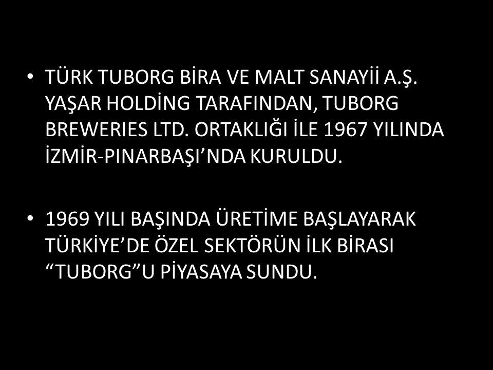TÜRK TUBORG BİRA VE MALT SANAYİİ A. Ş