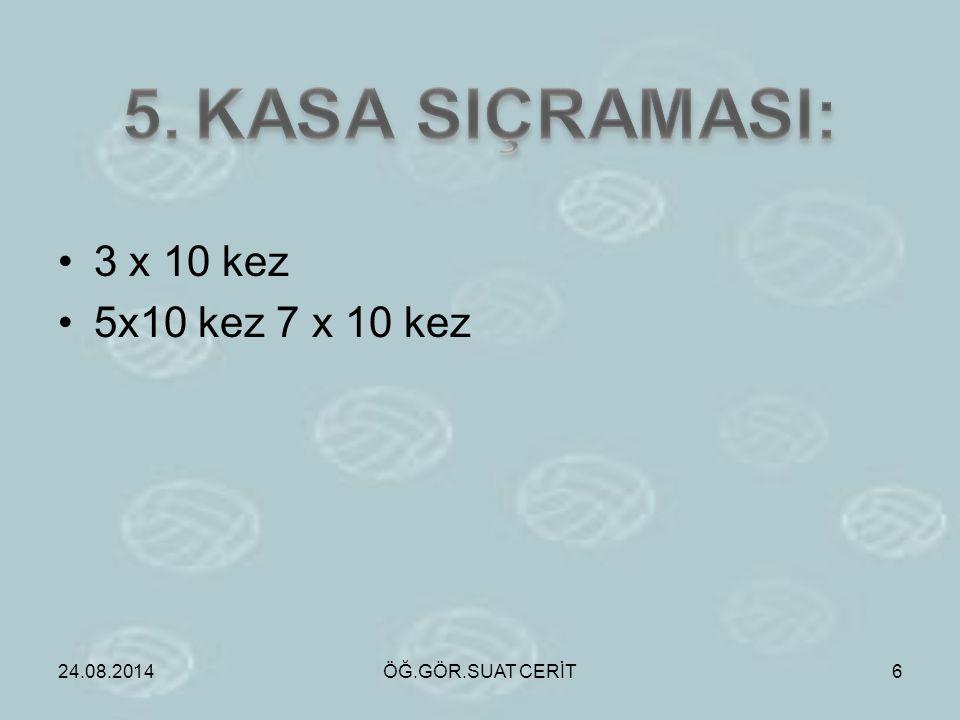 5. KASA SIÇRAMASI: 3 x 10 kez 5x10 kez 7 x 10 kez 06.04.2017