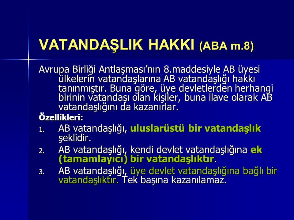 VATANDAŞLIK HAKKI (ABA m.8)