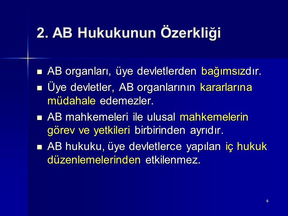 2. AB Hukukunun Özerkliği