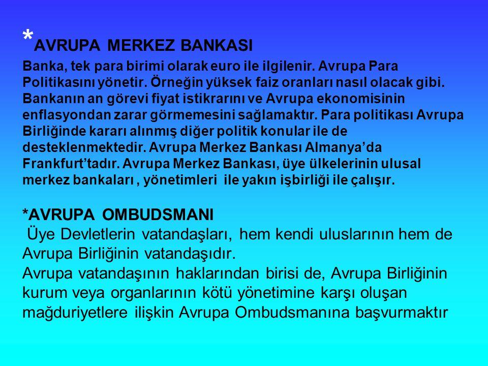 AVRUPA MERKEZ BANKASI Banka, tek para birimi olarak euro ile ilgilenir