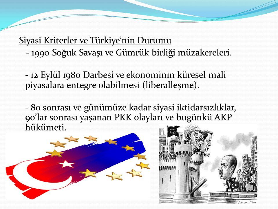 Siyasi Kriterler ve Türkiye'nin Durumu - 1990 Soğuk Savaşı ve Gümrük birliği müzakereleri.